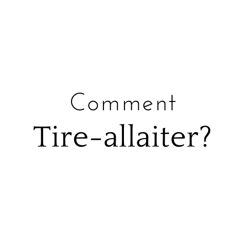 comment tire allaiter